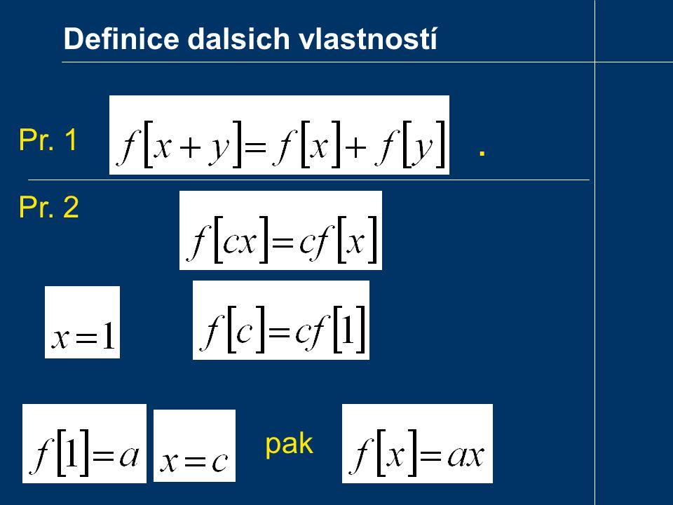 Definice dalsich vlastností. pak Pr. 1 Pr. 2