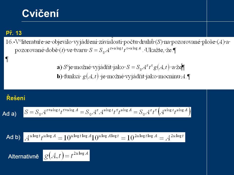 Cvičení Př. 13. Řešení Ad a) Ad b) Alternativně