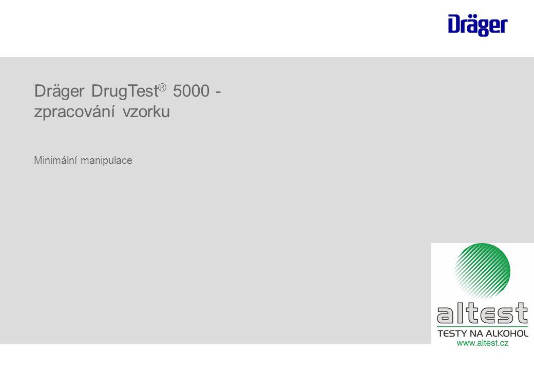 Dräger DrugTest ® 5000 - zpracování vzorku Minimální manipulace