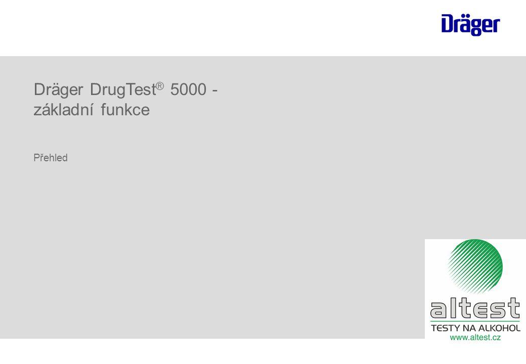 Dräger DrugTest ® 5000 - základní funkce Přehled