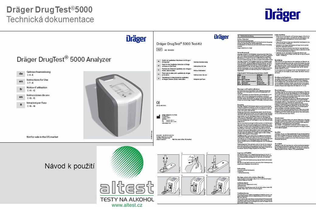 Návod k použití Dräger DrugTest ® 5000 Technická dokumentace