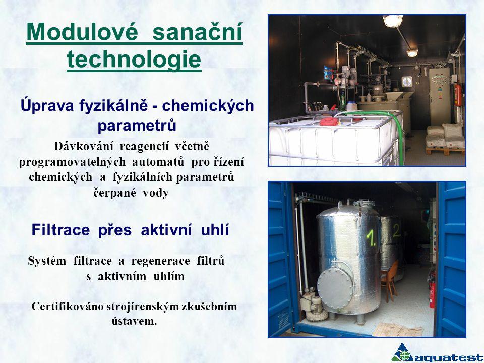 Modulové sanační technologie Úprava fyzikálně - chemických parametrů Filtrace přes aktivní uhlí Dávkování reagencií včetně programovatelných automatů