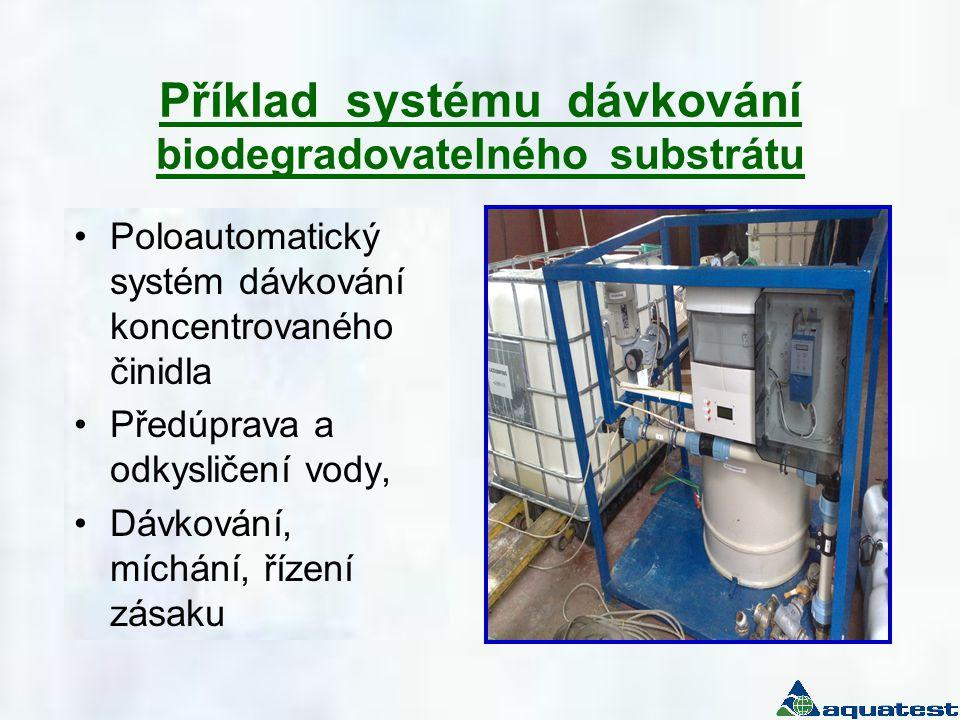Příklad systému dávkování biodegradovatelného substrátu •Poloautomatický systém dávkování koncentrovaného činidla •Předúprava a odkysličení vody, •Dáv