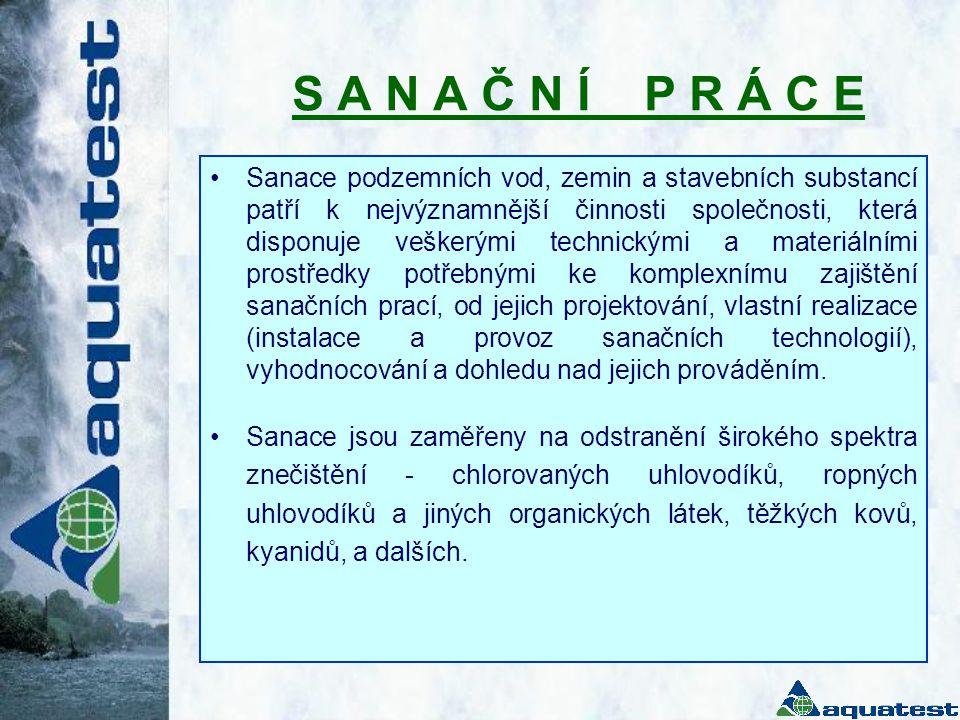 S A N A Č N Í P R Á C E •Sanace podzemních vod, zemin a stavebních substancí patří k nejvýznamnější činnosti společnosti, která disponuje veškerými te