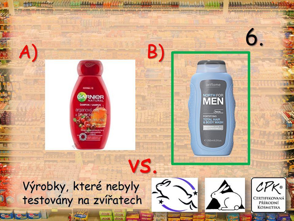 vs. A) B) 6. Výrobky, které nebyly testovány na zvířatech