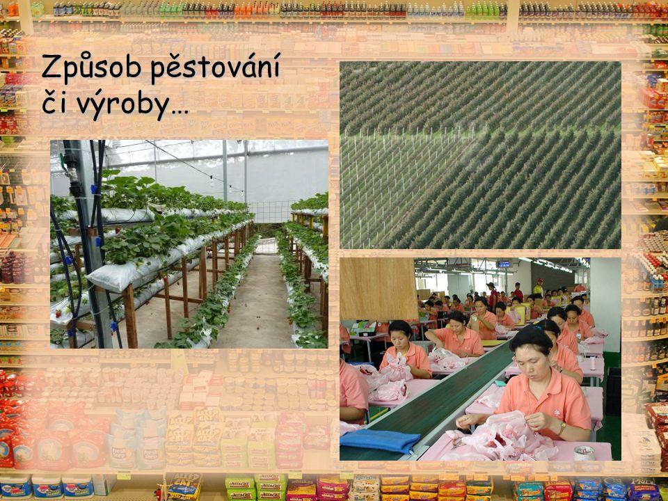Způsob pěstování či výroby…
