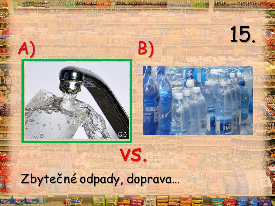 vs. A) B) 15. Zbytečné odpady, doprava…
