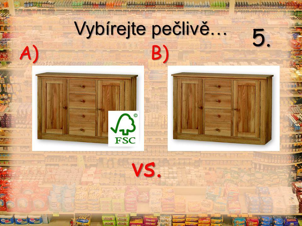 Vybírejte pečlivě… vs. A) B) 16.