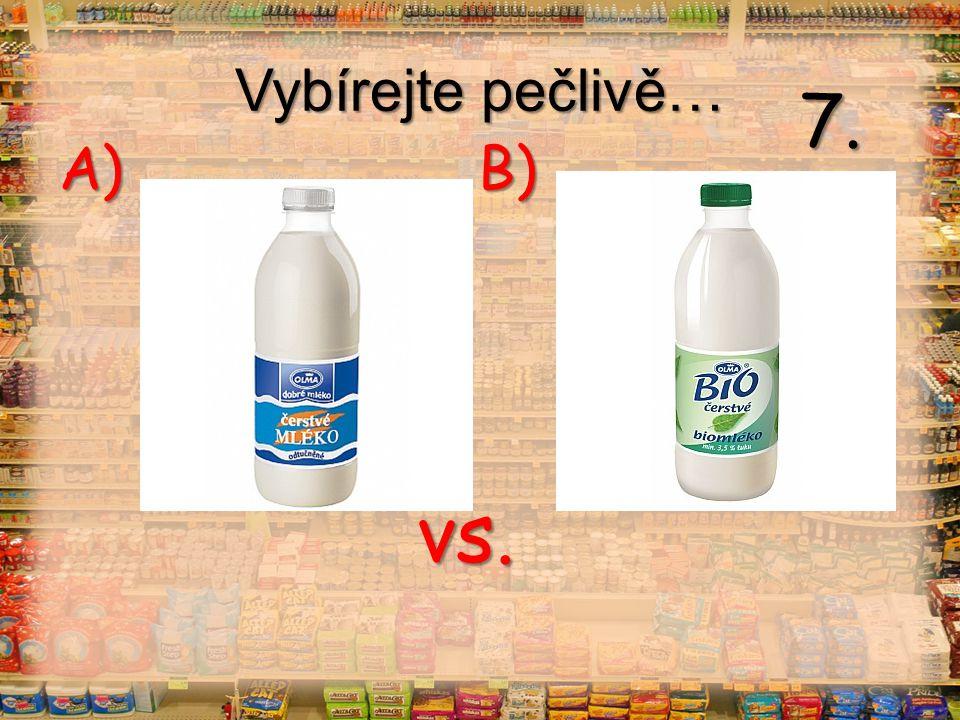 Vybírejte pečlivě… vs. A) B) 8.