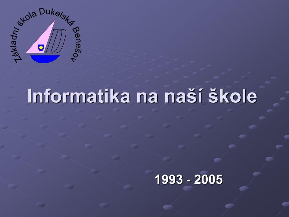 Informatika na naší škole 1993 - 2005