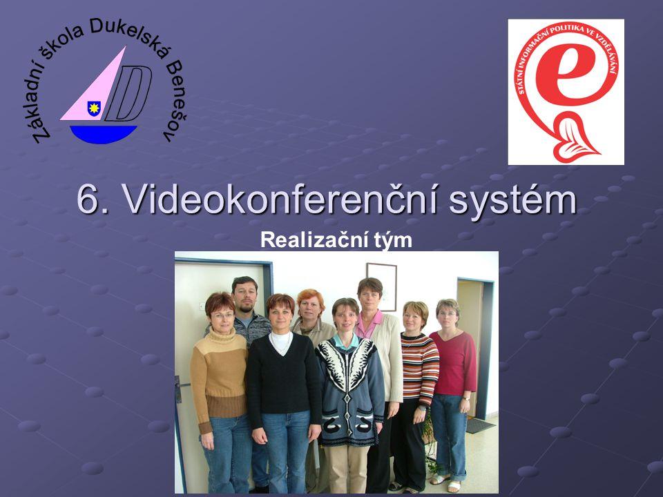 6. Videokonferenční systém Realizační tým