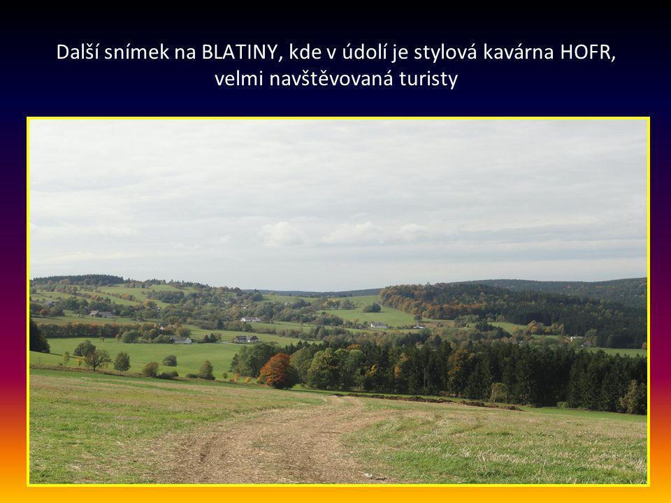 Snímek pořízen z příjezdové silnice od obce SNĚŽNÉ do MILOV… BLATINY- místo pro turisty, rekreační oblast