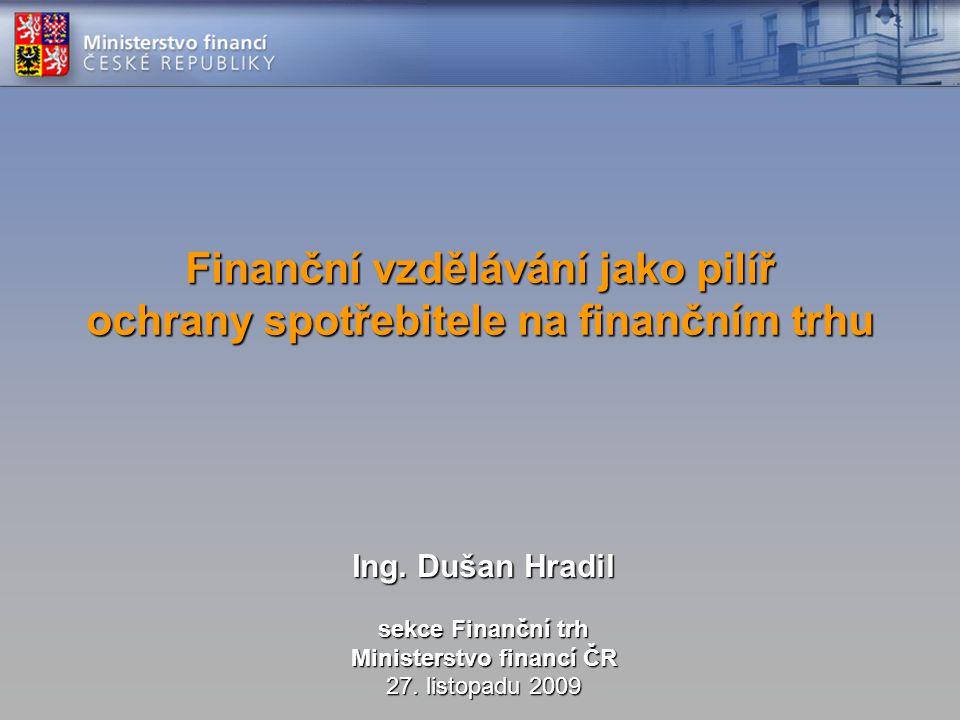 Finanční vzdělávání jako pilíř ochrany spotřebitele na finančním trhu Ing.