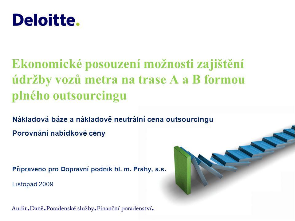 Ekonomické posouzení možnosti zajištění údržby vozů metra na trase A a B formou plného outsourcingu Připraveno pro Dopravní podnik hl.