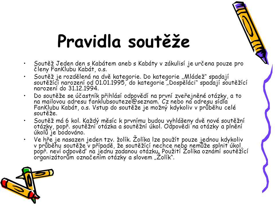 Pravidla soutěže •Soutěž Jeden den s Kabátem aneb s Kabáty v zákulisí je určena pouze pro členy FanKlubu Kabát, o.s.