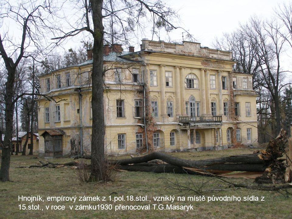 Hnojník, empírový zámek z 1.pol.18.stol., vzniklý na místě původního sídla z 15.stol., v roce v zámku1930 přenocoval T.G.Masaryk