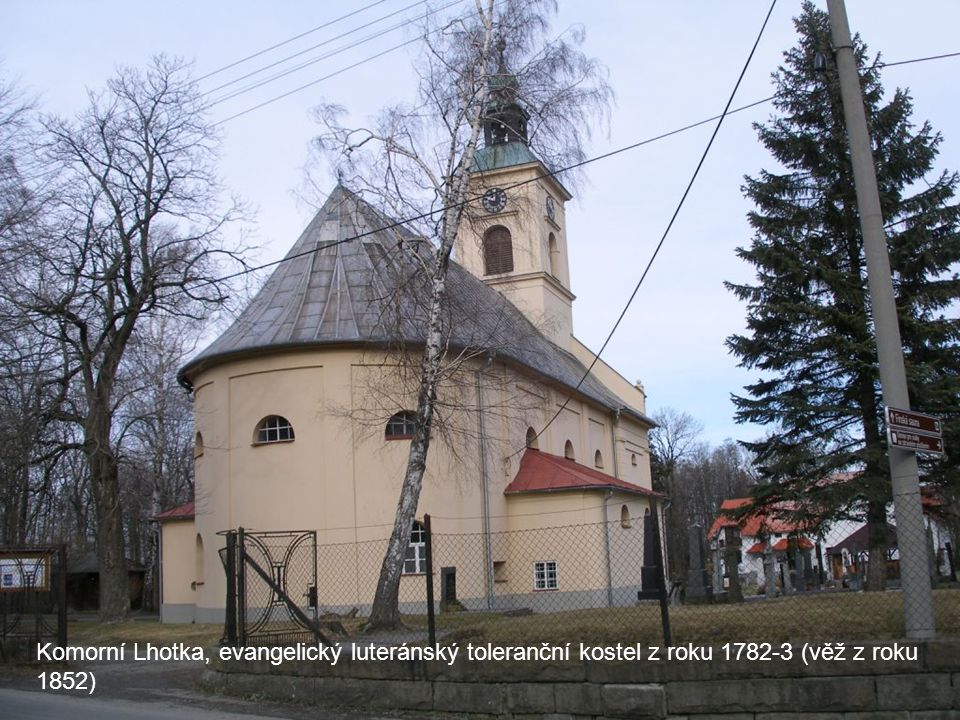 Komorní Lhotka, evangelický luteránský toleranční kostel z roku 1782-3 (věž z roku 1852)