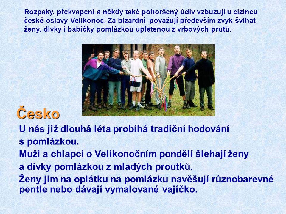 Česko Česko U nás již dlouhá léta probíhá tradiční hodování s pomlázkou.