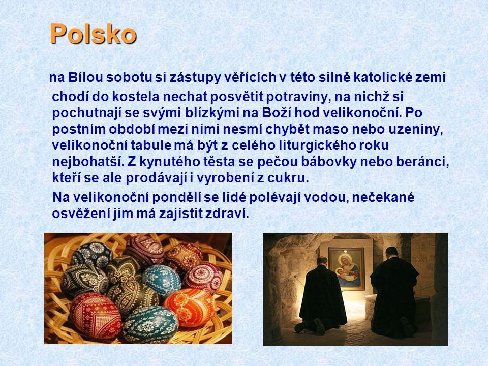 Polsko Polsko na Bílou sobotu si zástupy věřících v této silně katolické zemi chodí do kostela nechat posvětit potraviny, na nichž si pochutnají se svými blízkými na Boží hod velikonoční.