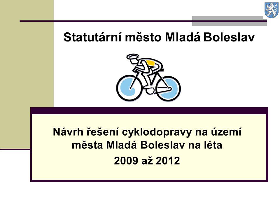Návrh řešení cyklodopravy na území města Mladá Boleslav na léta 2009 až 2012 Statutární město Mladá Boleslav