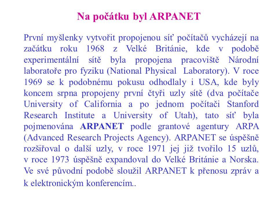 První myšlenky vytvořit propojenou síť počítačů vycházejí na začátku roku 1968 z Velké Británie, kde v podobě experimentální sítě byla propojena pracoviště Národní laboratoře pro fyziku (National Physical Laboratory).