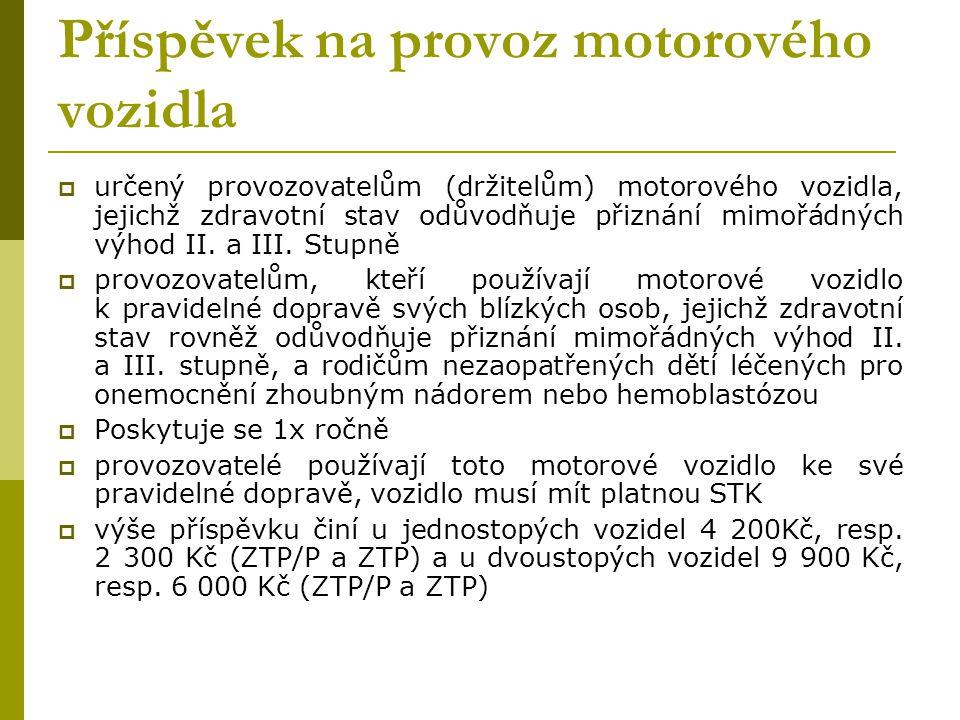  určený provozovatelům (držitelům) motorového vozidla, jejichž zdravotní stav odůvodňuje přiznání mimořádných výhod II. a III. Stupně  provozovatelů