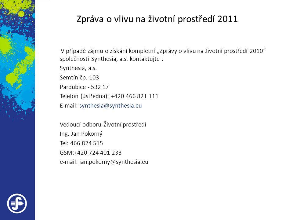 """Zpráva o vlivu na životní prostředí 2011 V případě zájmu o získání kompletní """"Zprávy o vlivu na životní prostředí 2010"""" společnosti Synthesia, a.s. ko"""