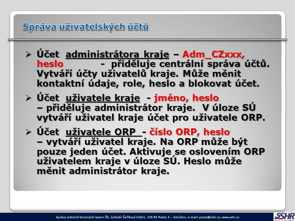  Účet administrátora kraje – Adm_CZxxx, heslo - přiděluje centrální správa účtů. Vytváří účty uživatelů kraje. Může měnit kontaktní údaje, role, hesl