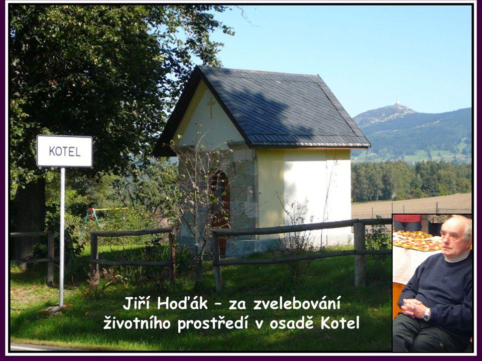 Jiří Hoďák – za zvelebování životního prostředí v osadě Kotel