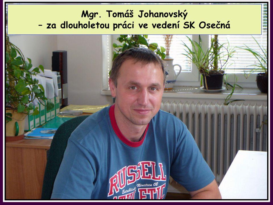 Bc. Jiří Hauzer – za vzornou dlouholetou správu internetových stránek Osečné