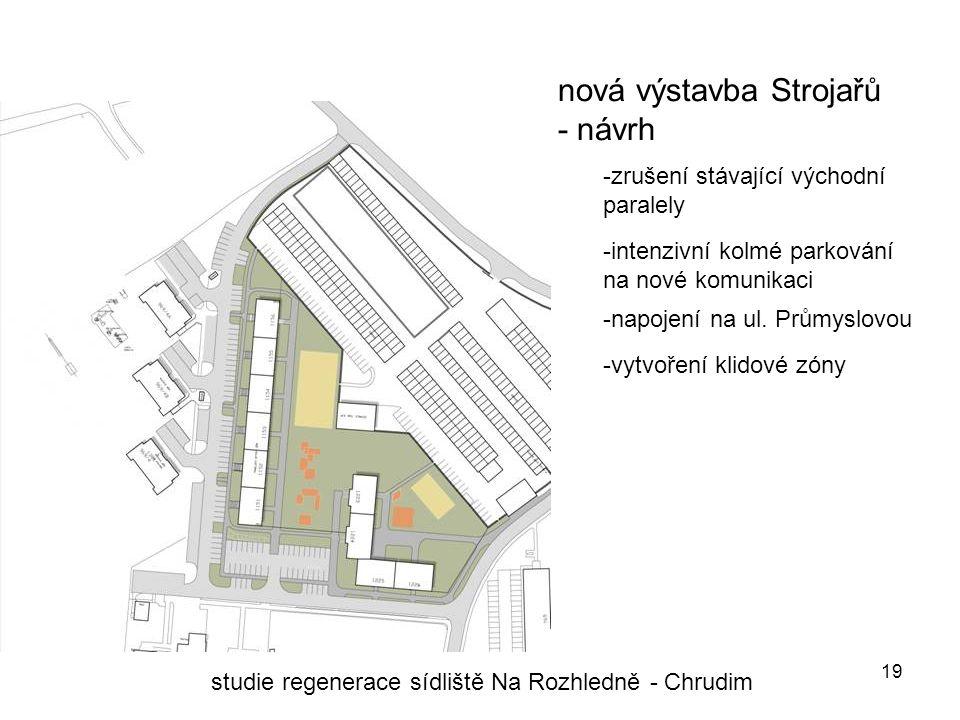 19 nová výstavba Strojařů - návrh studie regenerace sídliště Na Rozhledně - Chrudim -napojení na ul.