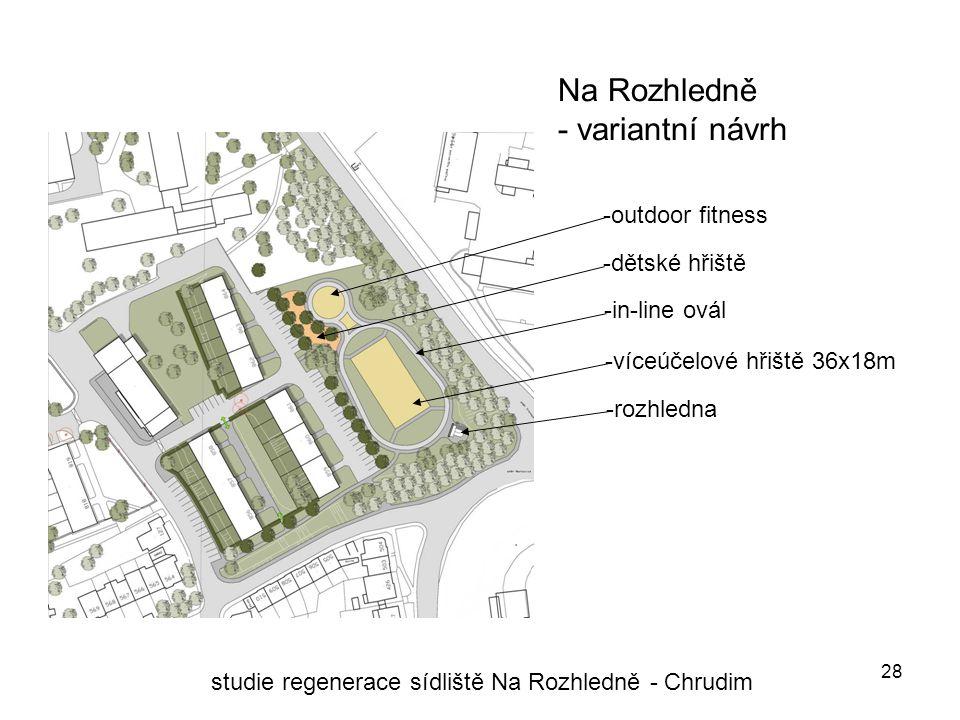 28 Na Rozhledně - variantní návrh studie regenerace sídliště Na Rozhledně - Chrudim -víceúčelové hřiště 36x18m -in-line ovál -dětské hřiště -rozhledna -outdoor fitness
