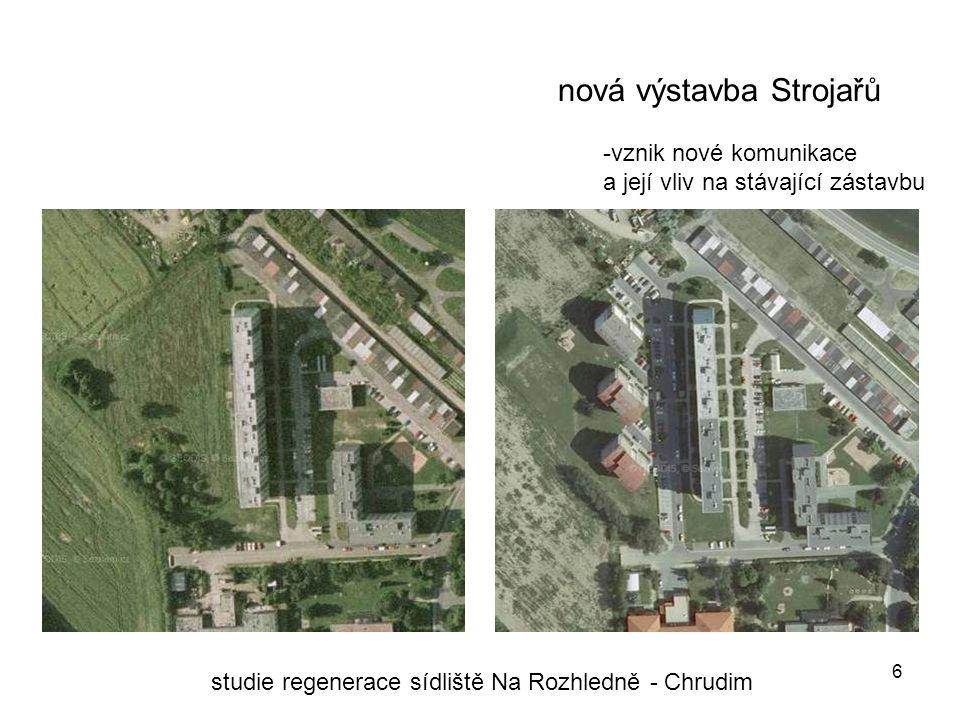 6 nová výstavba Strojařů studie regenerace sídliště Na Rozhledně - Chrudim -vznik nové komunikace a její vliv na stávající zástavbu