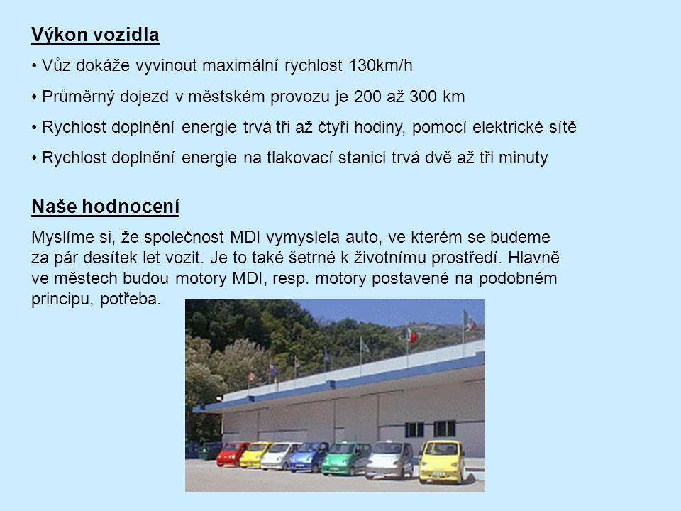 Výkon vozidla • Vůz dokáže vyvinout maximální rychlost 130km/h • Průměrný dojezd v městském provozu je 200 až 300 km • Rychlost doplnění energie trvá