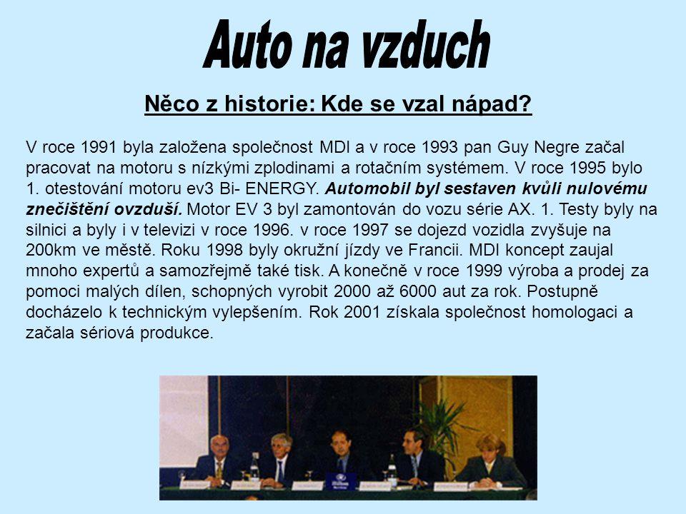 Něco z historie: Kde se vzal nápad? V roce 1991 byla založena společnost MDI a v roce 1993 pan Guy Negre začal pracovat na motoru s nízkými zplodinami