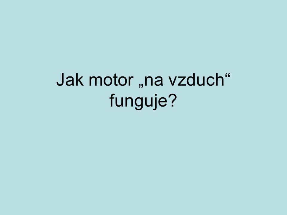 """Jak motor """"na vzduch"""" funguje?"""