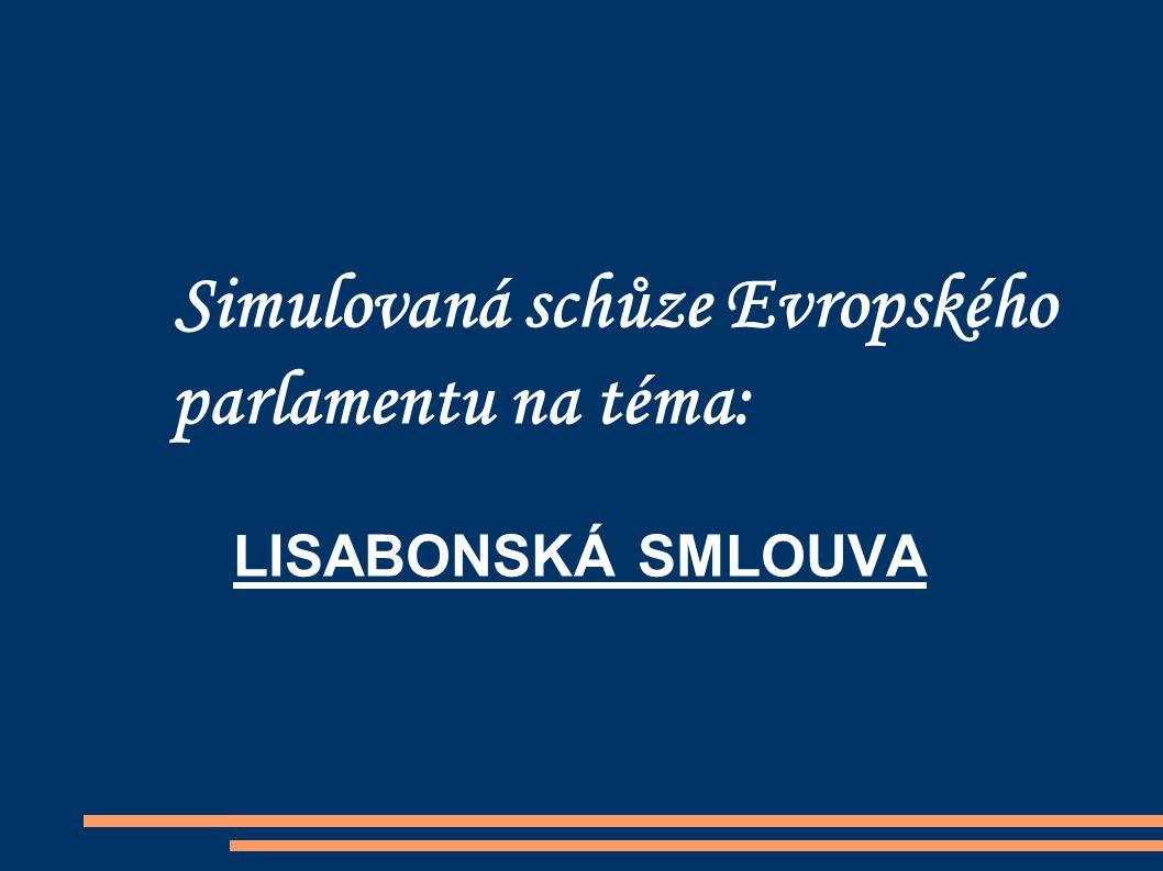 Simulovaná schůze Evropského parlamentu na téma: LISABONSKÁ SMLOUVA