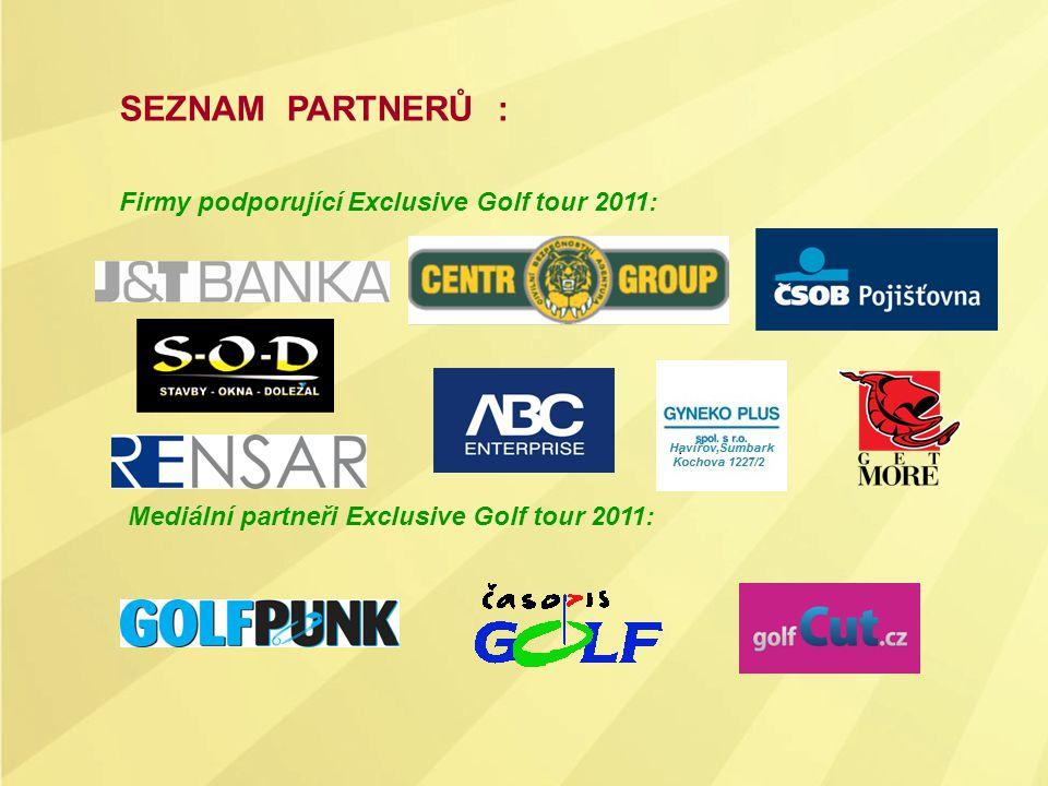 SEZNAM PARTNERŮ : Firmy podporující Exclusive Golf tour 2011: Mediální partneři Exclusive Golf tour 2011: