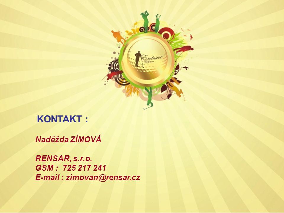 KONTAKT : Naděžda ZÍMOVÁ RENSAR, s.r.o. GSM : 725 217 241 E-mail : zimovan@rensar.cz