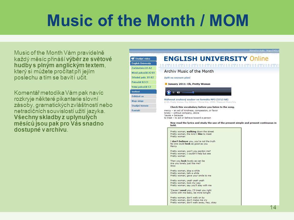 14 Music of the Month / MOM Music of the Month Vám pravidelně každý měsíc přináší výběr ze světové hudby s plným anglickým textem, který si můžete pro