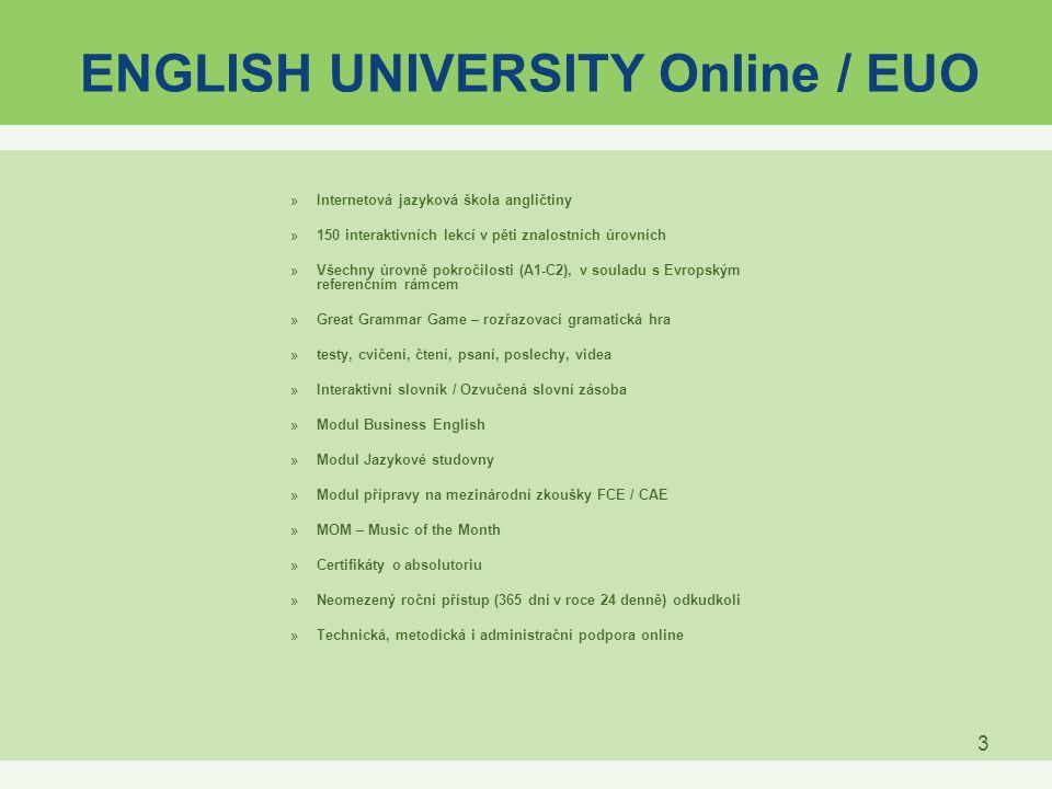 3 ENGLISH UNIVERSITY Online / EUO »Internetová jazyková škola angličtiny »150 interaktivních lekcí v pěti znalostních úrovních »Všechny úrovně pokroči