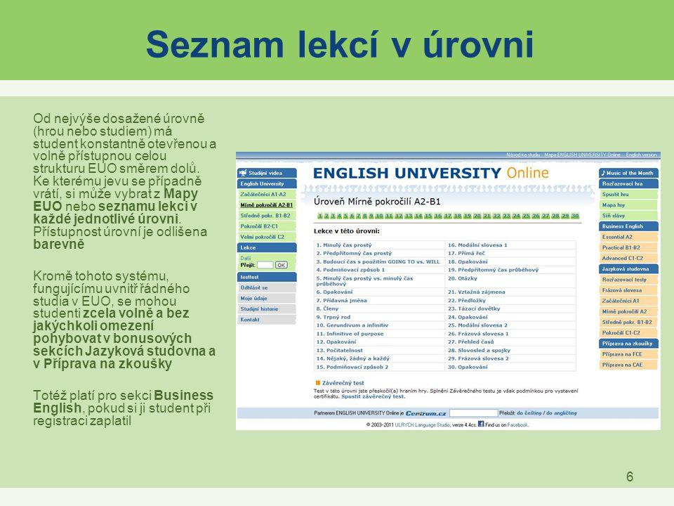 6 Seznam lekcí v úrovni Od nejvýše dosažené úrovně (hrou nebo studiem) má student konstantně otevřenou a volně přístupnou celou strukturu EUO směrem d