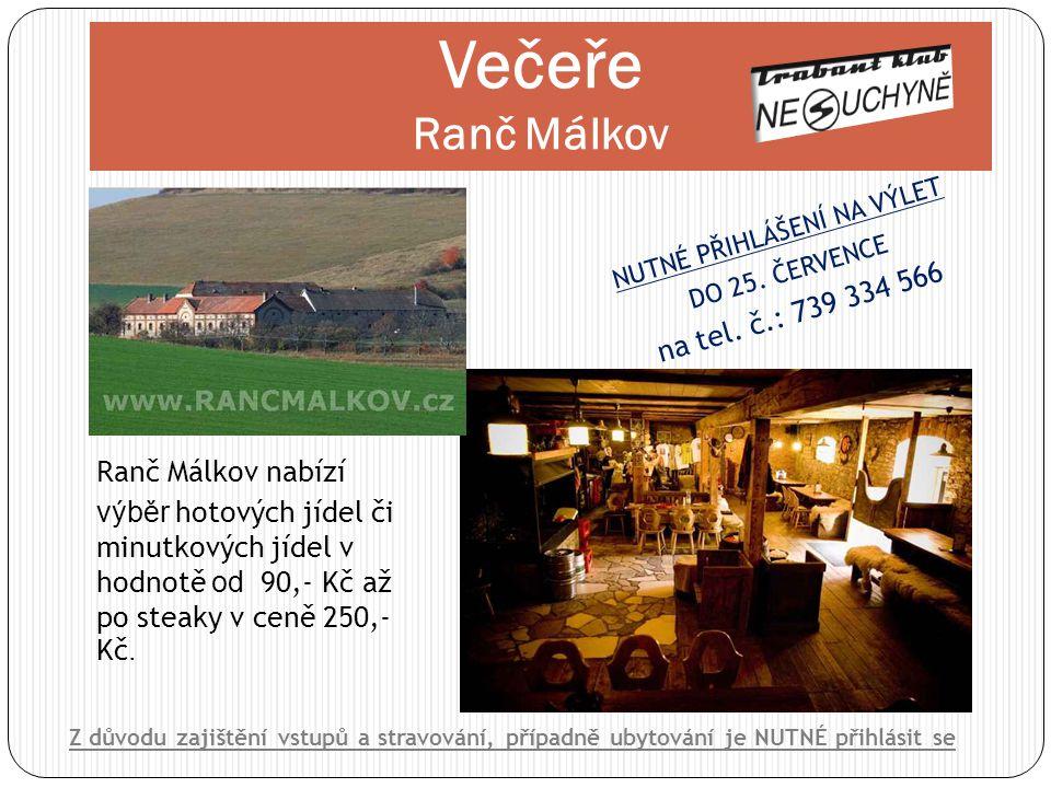 Ranč Málkov nabízí výběr hotových jídel či minutkových jídel v hodnotě od 90,- Kč až po steaky v ceně 250,- Kč. Večeře Ranč Málkov Z důvodu zajištění