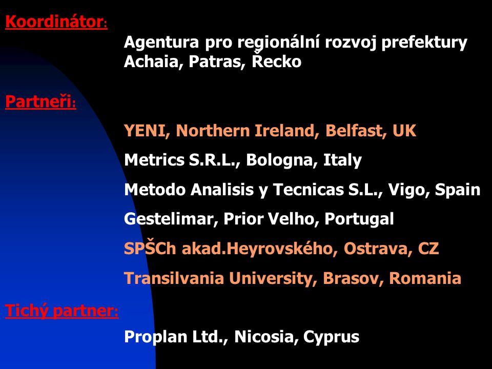 Agentura pro regionální rozvoj prefektury Achaia, Patras, Řecko YENI, Northern Ireland, Belfast, UK Metrics S.R.L., Bologna, Italy Metodo Analisis y T