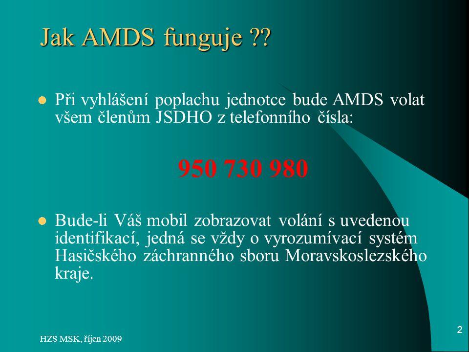 AMDS Automatic Message Delivery System (Automatický systém odesílání hlasových zpráv)  Systém pro svolávání JSDHO pomocí hlasových zpráv na mobilní telefony nebo pevné linky.