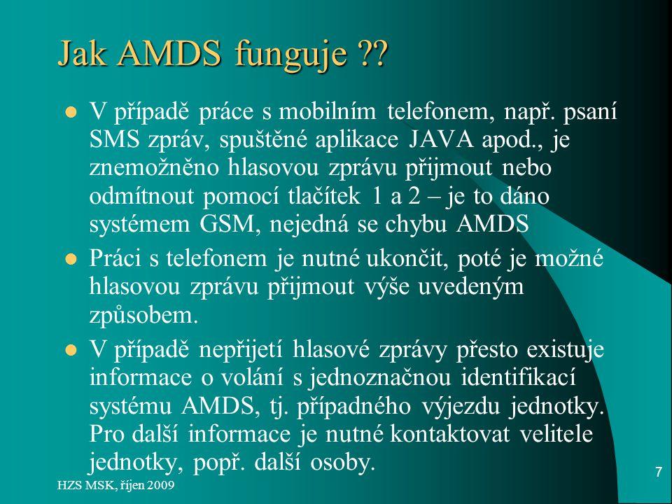  AMDS ignoruje aktivní hlasovou schránku k urychlení vyrozumění jednotky.