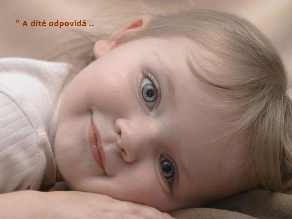 """Bůh řekne: """"Tvůj anděl Ti bude zpívat každý den. A budeš cítit lásku svého anděla a budeš šťastné."""""""