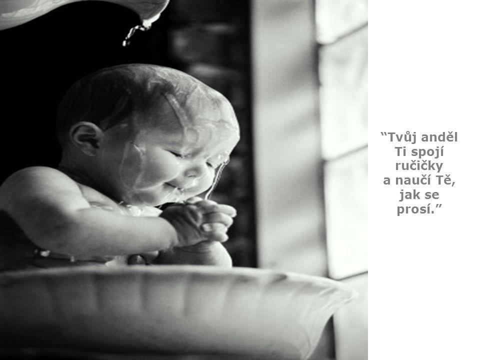 Bůh se pousmál na dítě a odpověděl:
