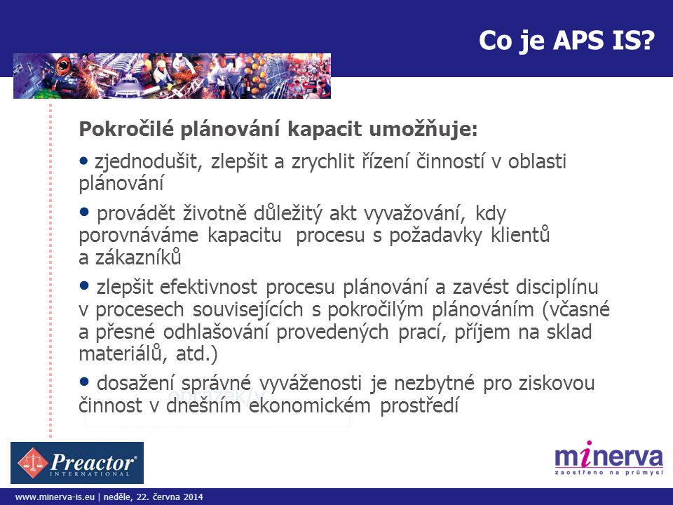 Do tohoto pole přizpůsobte vložený obrázek/y www.minerva-is.eu | neděle, 22.