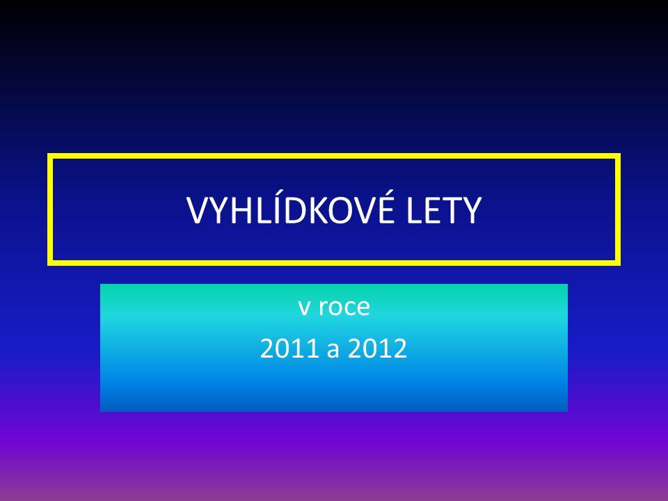 VYHLÍDKOVÉ LETY v roce 2011 a 2012